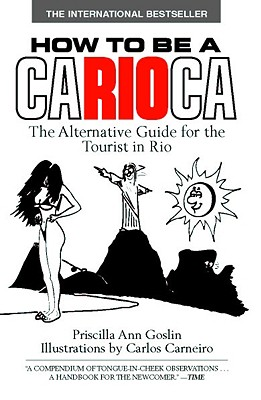 How to Be a Carioca By Goslin, Priscilla Ann/ Carneiro, Carlos (ILT)