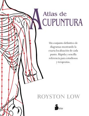 Atlas de acupuntura / The Acupuncture Atlas By Low, Royston